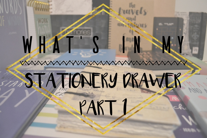 What's In My Stationery Drawer? Part 1