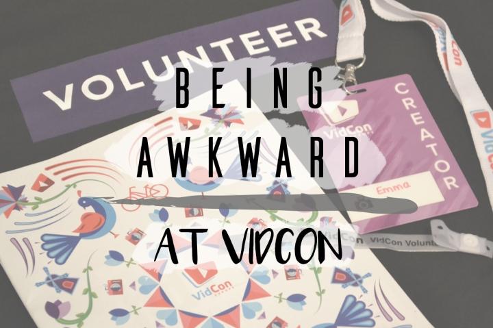 Being Awkward AtVidCon!