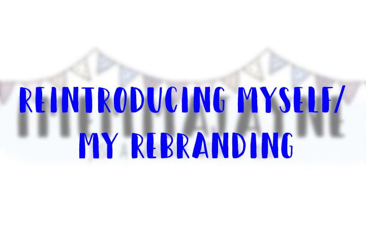 Reintroducing Myself | MyRebranding