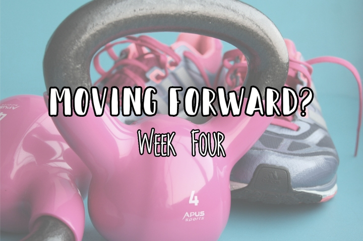 Moving Forward? | Week Four